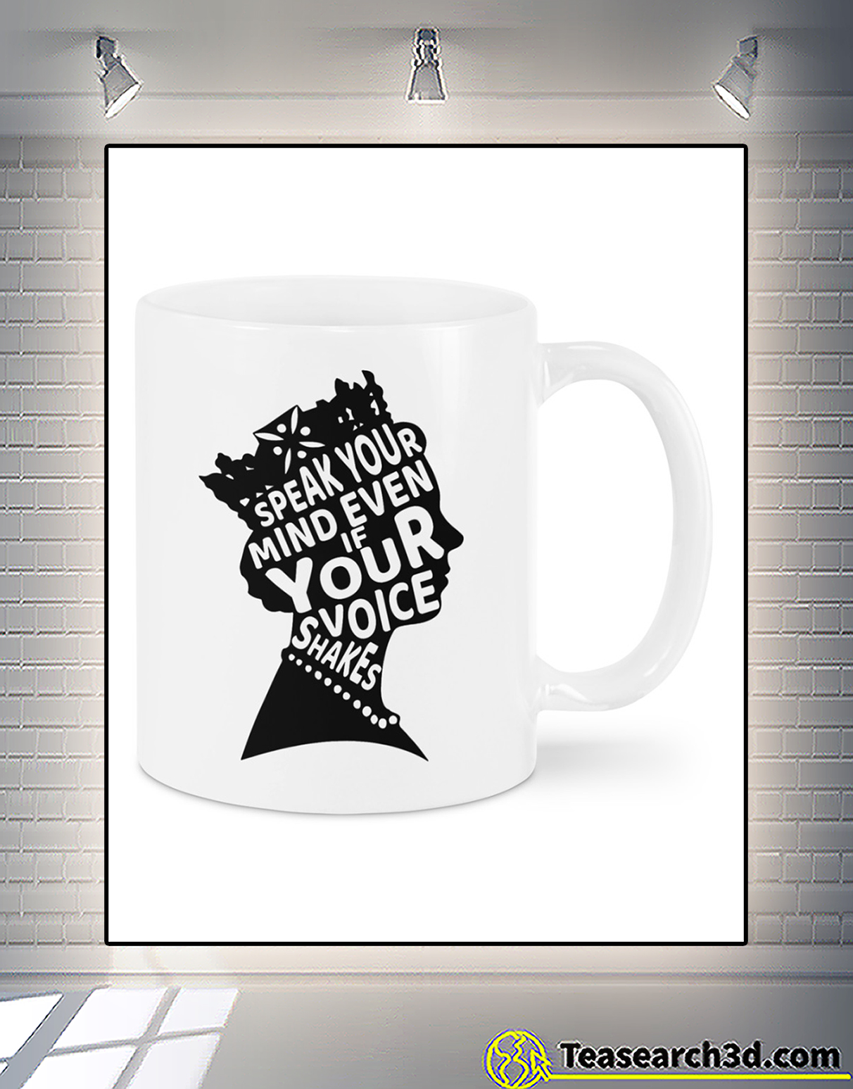 Speak your mind even if your voice shakes mug