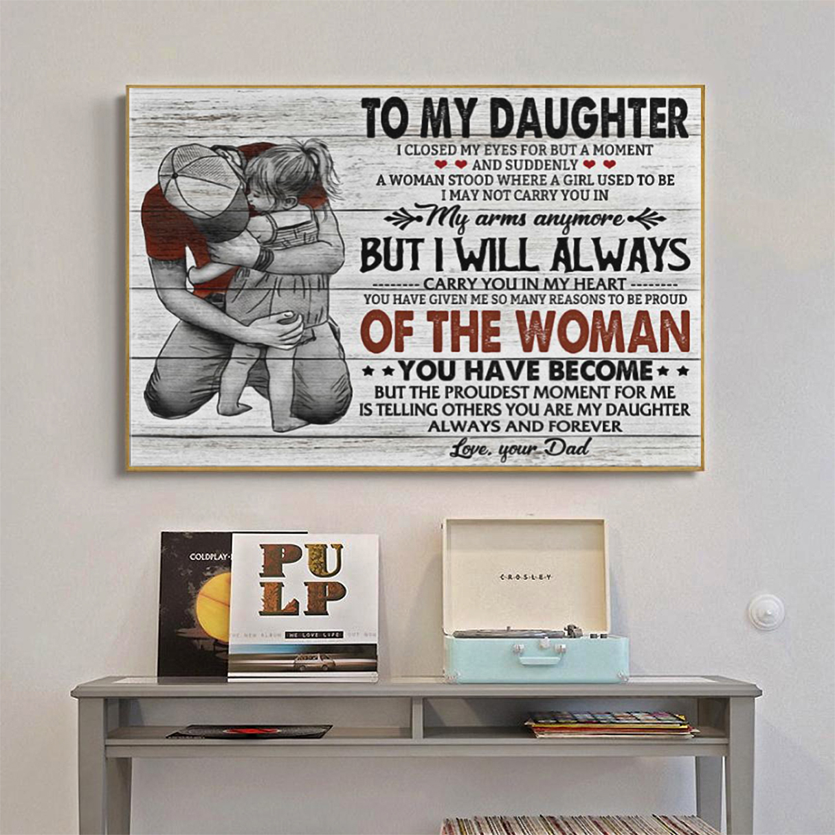 To my daughter I close my eyes for but a moment your dad canvas