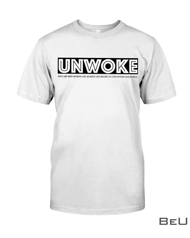 Unwoke Men Are Men Women Life Begins At Conception God Is Real Shirt, hoodie, tank top