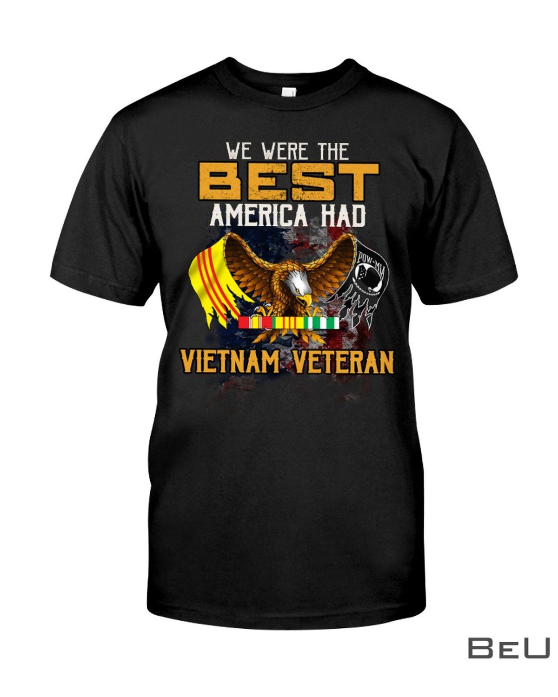 We Were The Best America Had Vietnam Veteran Shirt, hoodie, tank top