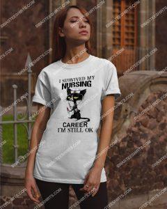 Amazingmariashirts] cat i survived my nursing career i'm still ok shirt