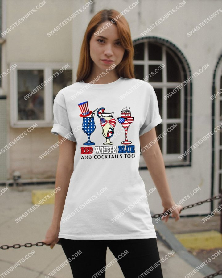 Amazingmariashirts] happy independence day red white blue and cocktails too shirt