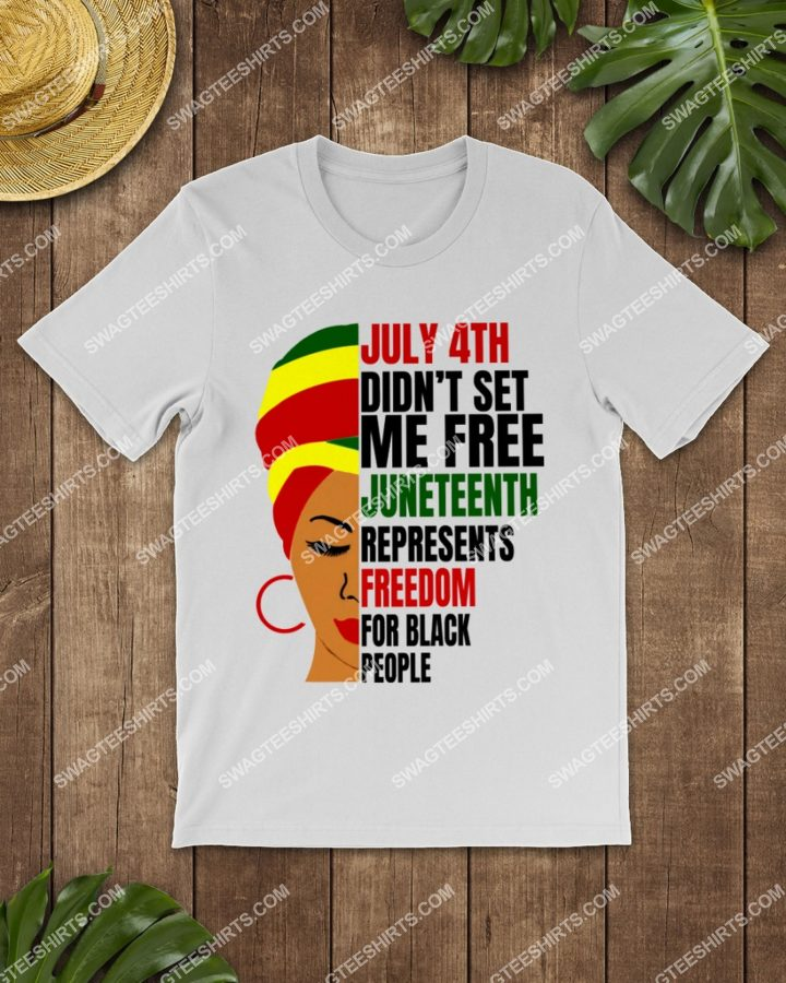Amazingmariashirts] july 4th didn't set me free juneteenth represents freedom for black people shirt